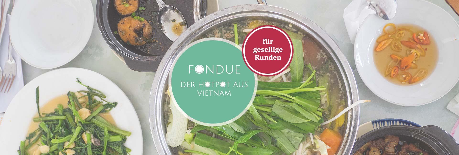 Unser typisch vietnamesisches Fondue